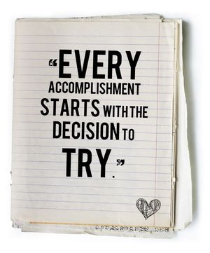 Every business accomplishment starts with trying