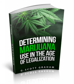 Determining Marijuana Use in the Age of Legalization
