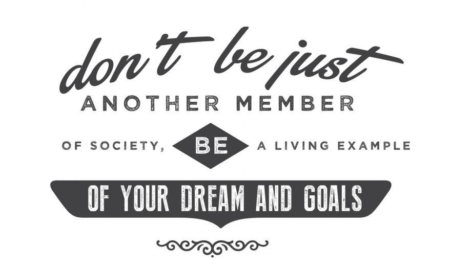 Don't be just another member of society,