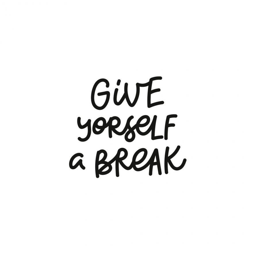 give yourself a break calligraphy quote lettering