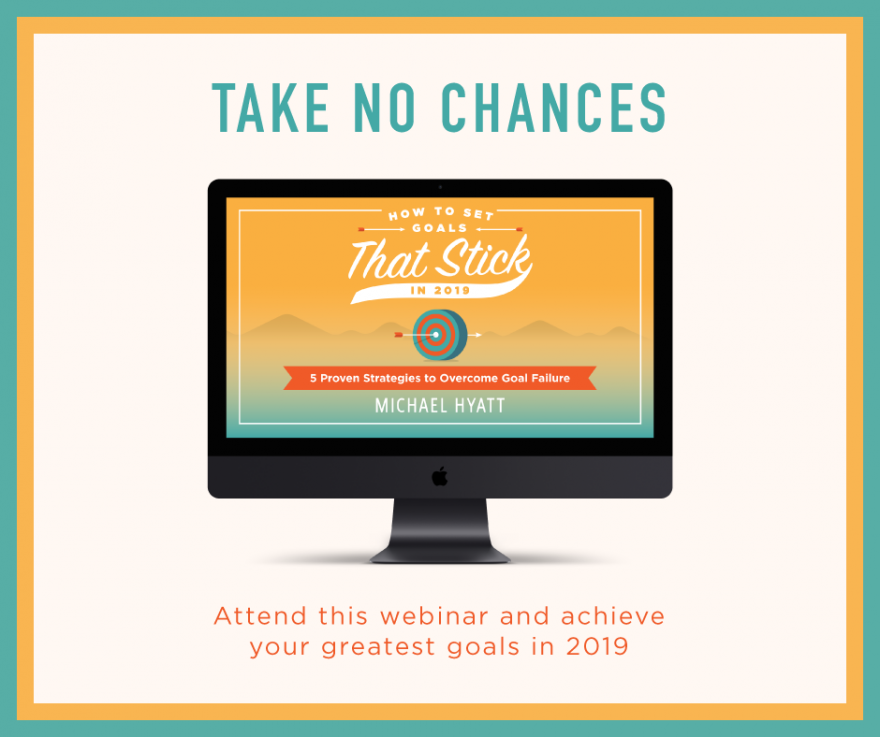 take no chances graphic for Michael Hyatt's webinar