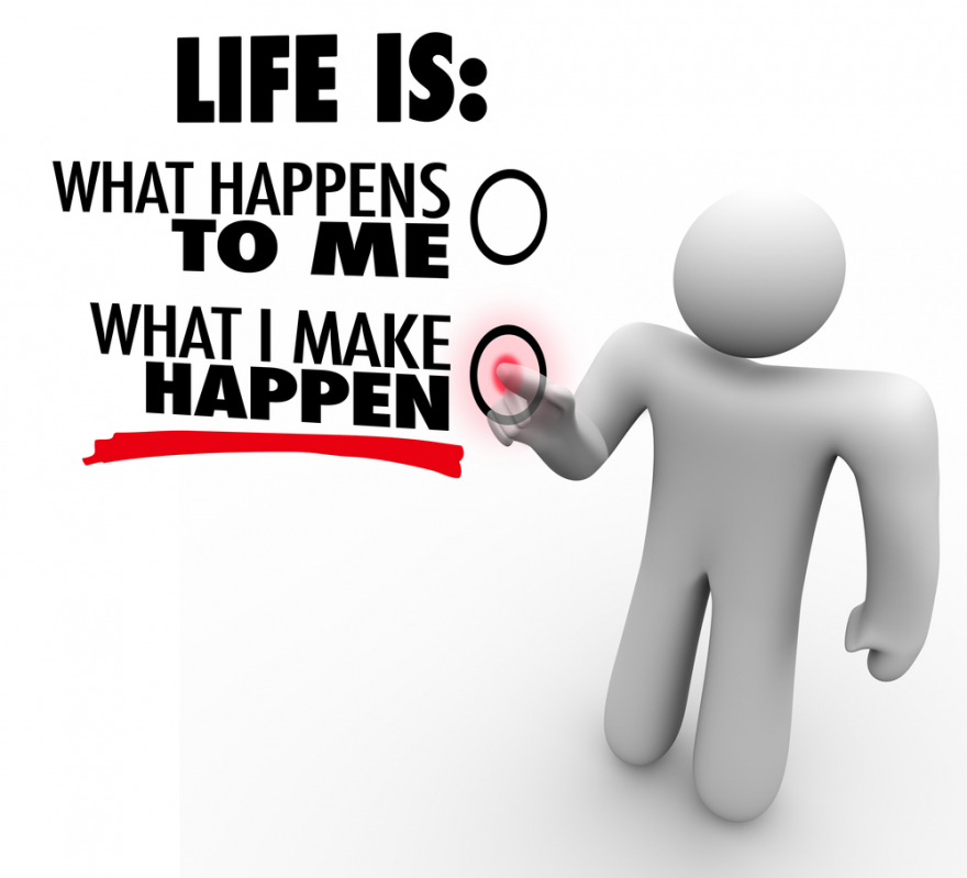 Life is what you make happen