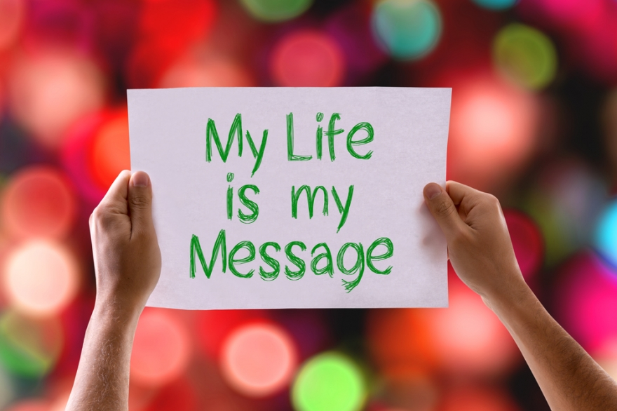 What Do You Want Your Life's Message to Be?