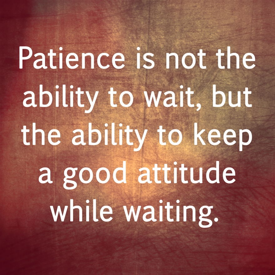 patience saying