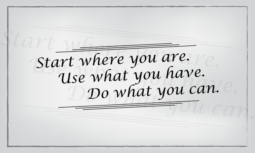 Start where you are minimalist motivational picture
