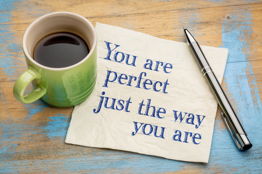 you are perfect just the way you are