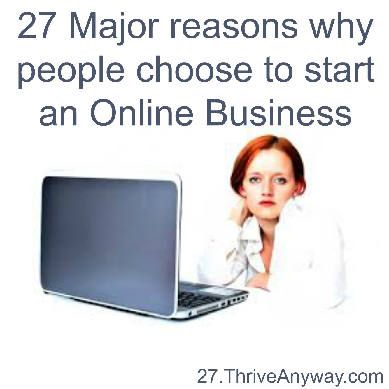27 Major Reasons why people choose to start an online business