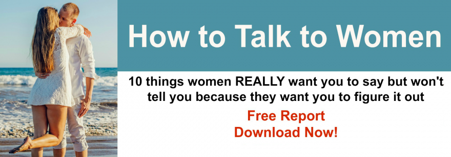 How to talk to women Free Report