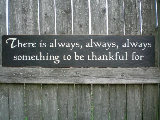 Always something to be thankful for!