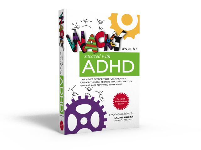 Wacky Ways to Succeed With ADHD