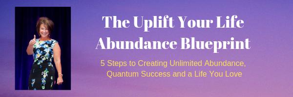 Uplift Your Life Abundance Blueprint