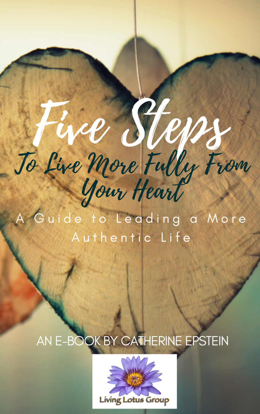 5 Steps to Live More Fully From the Heart