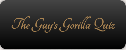 The Guy's Gorilla Quiz