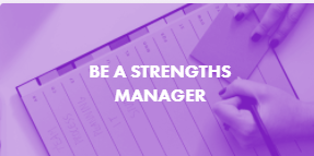BE A STRENGTHS MANAGER