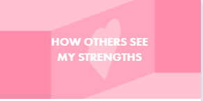 HOW OTHERS SEE MY STRENGTHS