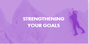 STRENGTHENING YOUR GOALS