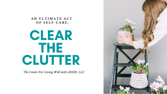 Clear Clutter For Ultimate Self Care