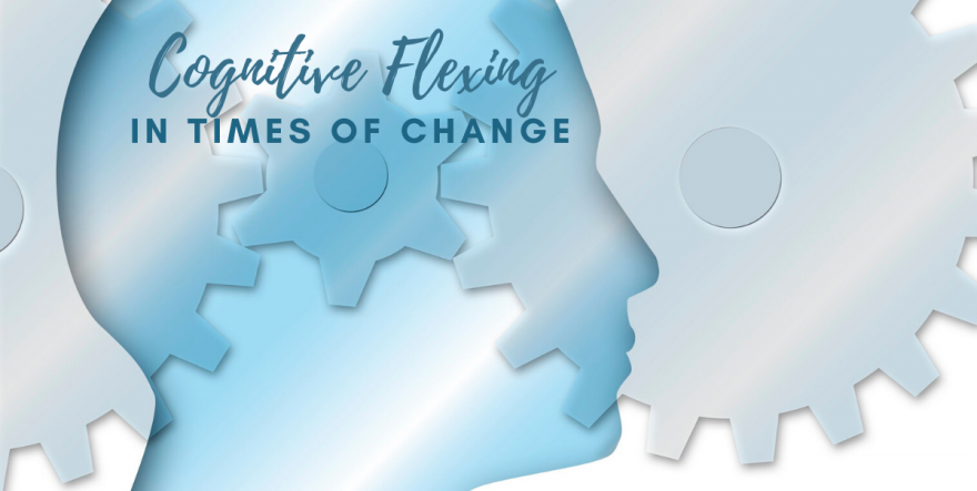 Cognitive Flexing in Times of Change