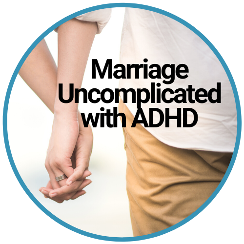 Marriage Uncomplicated with ADHD