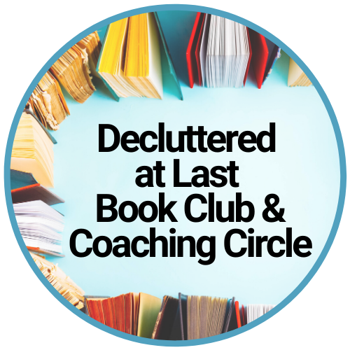 Decluttered At Last Book Club and Coaching Circle