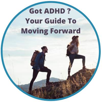 Got ADHD Now What?