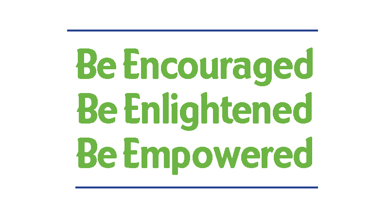 Encouragement Enlightenment Empowerment